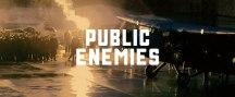 Public Enemies 8