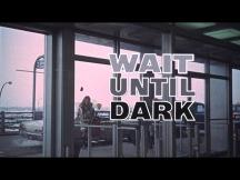 Wait Until Dark 6