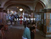 Lean On Me 6