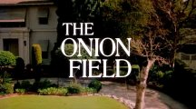 The Onion Field 6